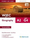 Wjec A2 Geography Student Unit Guide New Edition: Unit G4 Sustainability - David Burtenshaw, Sue Warn