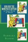 Run Hide The Monster Is Outside - Barbara Bloom