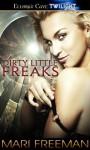 Dirty Little Freaks - Mari Freeman