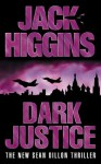 Dark Justice (Sean Dillon Series, Book 12) - Jack Higgins