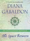 The Space Between: An Outlander Novella - Diana Gabaldon