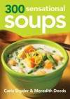 300 Sensational Soups - Carla Snyder, Meredith Deeds