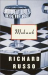 Mohawk - Richard Russo