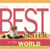 The Best Sister in the World - Howard Books
