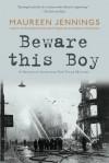 Beware This Boy - Maureen Jennings