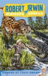Robert Irwin Dinosaur Hunter 2: Ambush at Cisco Swamp - Robert Irwin, Lachlan Creagh, Jack Wells