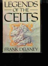 Legends of the Celts - Frank Delaney