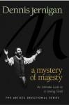 The Mystery of Majesty - Dennis Jernigan