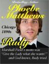 Rudy, Chicago 1890s - Phoebe Matthews