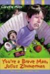 You're a Brave Man, Julius Zimmerman - Claudia Mills