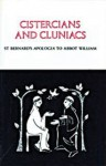 Cistercians and Cluniacs: St Bernard's Apologia to Abbot William - Michael Casey