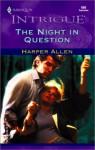 The Night in Question (Harlequin Intrigue #680) - Harper Allen