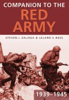 Companion to the Red Army 1939-1945 - Steven J. Zaloga, Leland Ness, Leland S. Ness