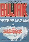 Zbigniew Bujak. Przepraszam za Solidarność - Janusz Rolicki, Zbigniew Bujak