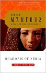 Rhadopis of Nubia - Naguib Mahfouz, نجيب محفوظ, Anthony Calderbank