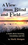 A View from Blind and Field - Mark Morgan