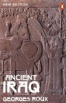 Ancient Iraq: Third Edition (Penguin History) - Georges Roux