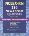 NCLEX-RN® 250 New-Format Questions: Preparing for the Revised NCLEX-RN® (Nursing Review Practice) - Lippincott Williams & Wilkins, Springhouse