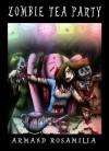 Zombie Tea Party - Armand Rosamilia