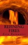 Refining Fires - Erin Rainwater