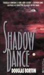 Shadow Dance - Douglas Borton