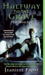 Halfway to the Grave [with Bonus Material] - Jeaniene Frost