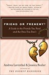 Friend or Frenemy?: A Guide to the Friends You Need and the Ones You Don't - Andrea Lavinthal, Jessica Rozler