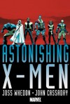 Astonishing X-Men - Joss Whedon, John Cassaday