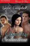 Ghostly Seduction - Gwen Campbell