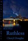 Ruthless - Cheryl Douglas
