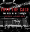 Into the Cage: The Rise of UFC Nation - Nick Gullo, Dana White