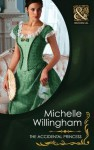 The Accidental Princess (Mills & Boon Historical) - Michelle Willingham