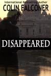 DISAPPEARED - Colin Falconer