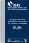 Changing The Culture: Mathematics Education In The Research Community - Philip D. Wagreich, Naomi Fisher