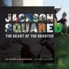 Jackson Squared: The Heart of the Quarter - Tom Varisco, John Biguenet