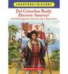 Did Columbus Really Discover America? and Other Questions About the Age of Exploration (Chapters in History) - Peter Roop, Connie Roop