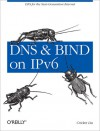 DNS and BIND on IPv6 - Cricket Liu