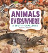 Animals Everywhere: A Spot-It Challenge - Sarah L. Schuette