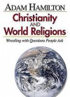 Christianity and World Religions DVD: Wrestling with Questions People Ask - Adam Hamilton