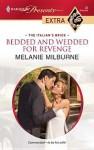 Bedded and Wedded for Revenge (Harlequin Presents Extra Series - Melanie Milburne