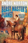 Beast Master's Planet: Omnibus of Beast Master and Lord of Thunder - Andre Norton, Lyn McConchie