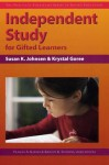 Independent Study for Gifted Learners - Kristen R. Stephens, Frances A. Karnes, Susan Johnsen