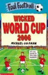 Wicked World Cup 2006 - Michael Coleman, Harry Venning