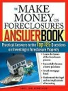The Make Money on Foreclosures Answer Book: Practical Answers to More Than 125 Questions on Investing in Foreclosure Property - Denise Evans