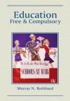 Education: Free and Compulsory - Kevin Ryan, Murray N. Rothbard