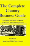The Complete Country Business Guide - Lisa Angowski Rogak Shaw, Lisa Rogak