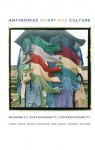 Antinomies of Art and Culture: Modernity, Postmodernity, Contemporaneity - Terry Smith, Terry Smith, Okwui Enwezor