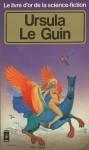 Ursula Le Guin: Le Livre d'Or de la science-fiction - Ursula K. Le Guin