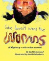 She Doesn't Want the Worms: A Mystery - With Online Secrets - Karl Beckstrand
