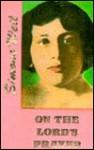 On Lords Prayer - St Teresa Simone W, Simone Weil, St Teresa Simone W